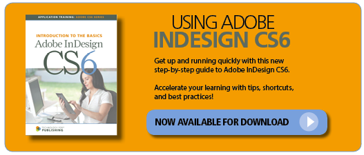 Using Adobe InDesign CS6 Handbook