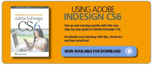 Using Adobe InDesign CS6 Handbook